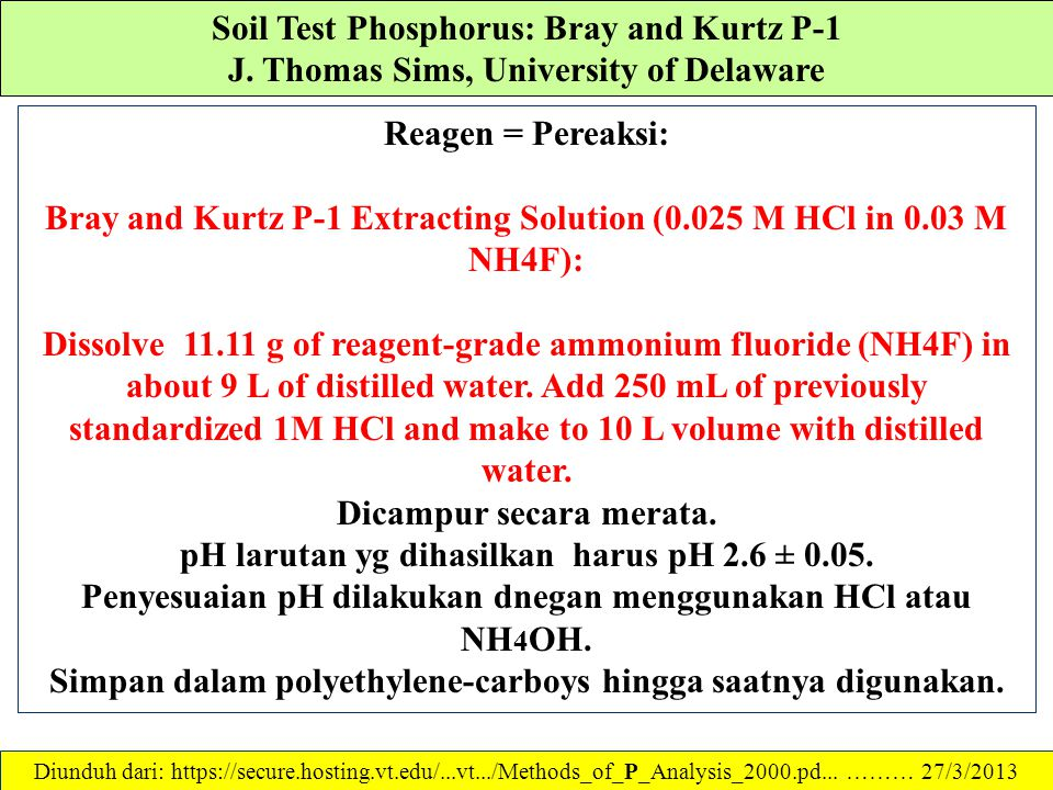 Soil Test Phosphorus: Bray and Kurtz P-1 J. Thomas Sims, University of Delaware Peralatan lab: 1.Ayakan No. 10 (diameter lubang 2 mm) 2.Standard 1 g a