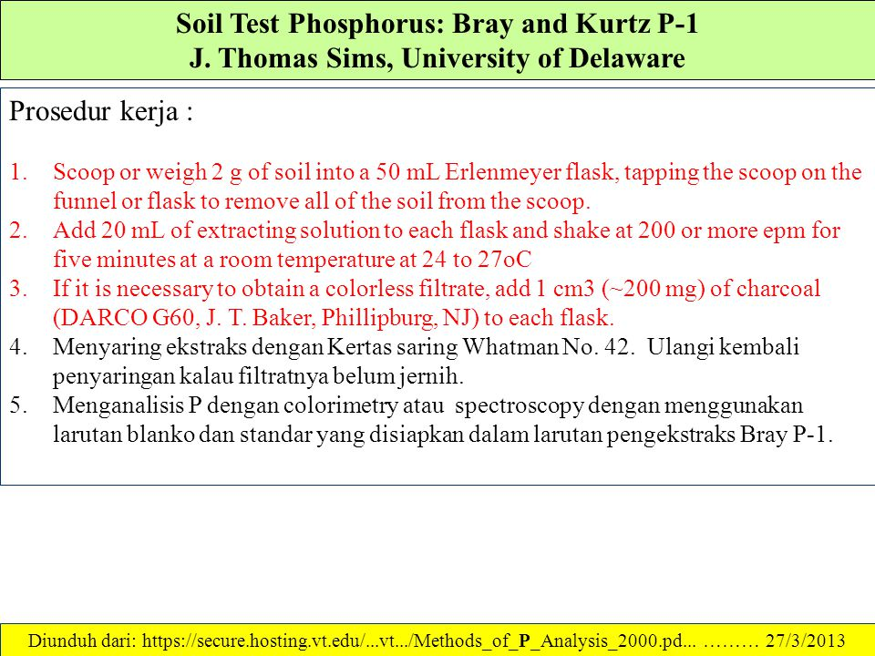 Soil Test Phosphorus: Bray and Kurtz P-1 J. Thomas Sims, University of Delaware Reagen = Pereaksi: Bray and Kurtz P-1 Extracting Solution (0.025 M HCl