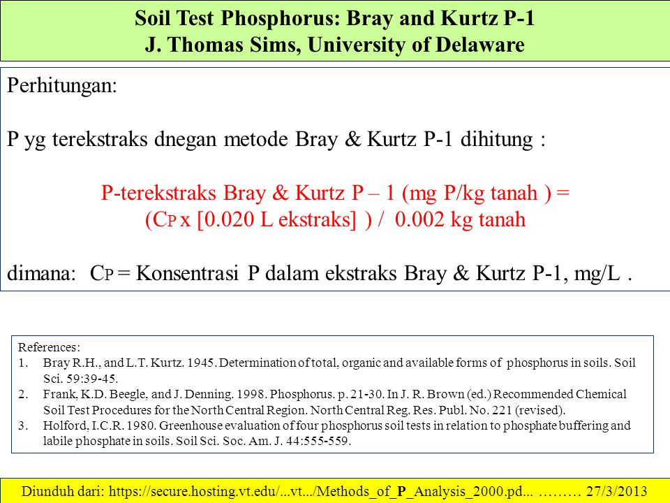Soil Test Phosphorus: Bray and Kurtz P-1 J. Thomas Sims, University of Delaware Prosedur kerja : 1.Scoop or weigh 2 g of soil into a 50 mL Erlenmeyer