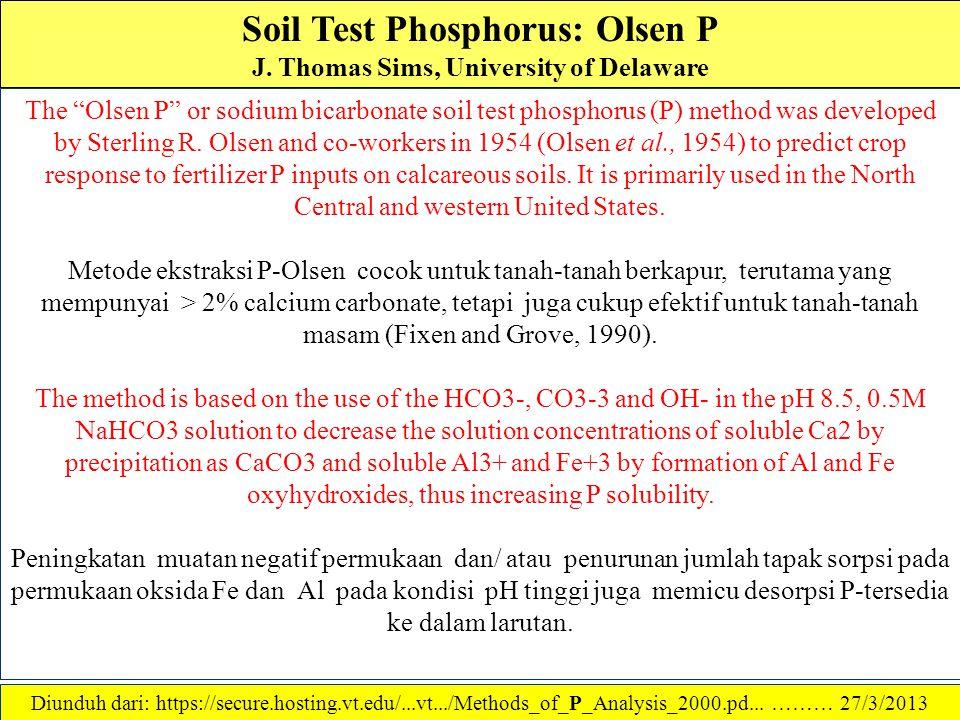 Soil Test Phosphorus: Bray and Kurtz P-1 J. Thomas Sims, University of Delaware Perhitungan: P yg terekstraks dnegan metode Bray & Kurtz P-1 dihitung