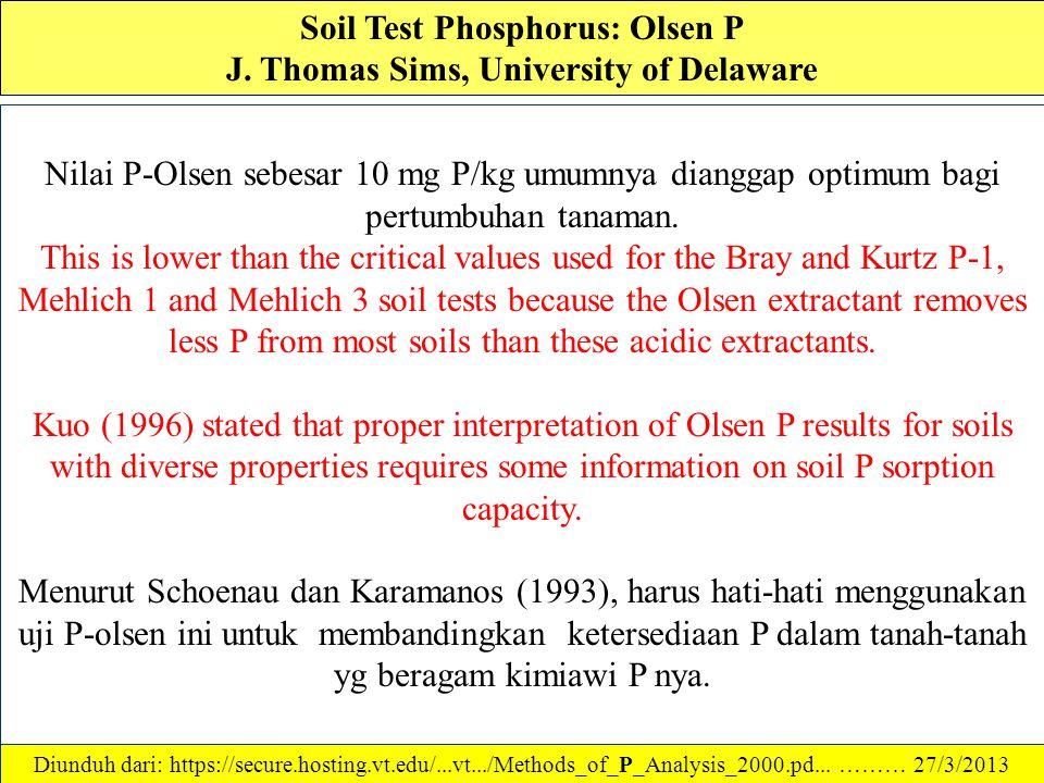 """Soil Test Phosphorus: Olsen P J. Thomas Sims, University of Delaware The """"Olsen P"""" or sodium bicarbonate soil test phosphorus (P) method was developed"""