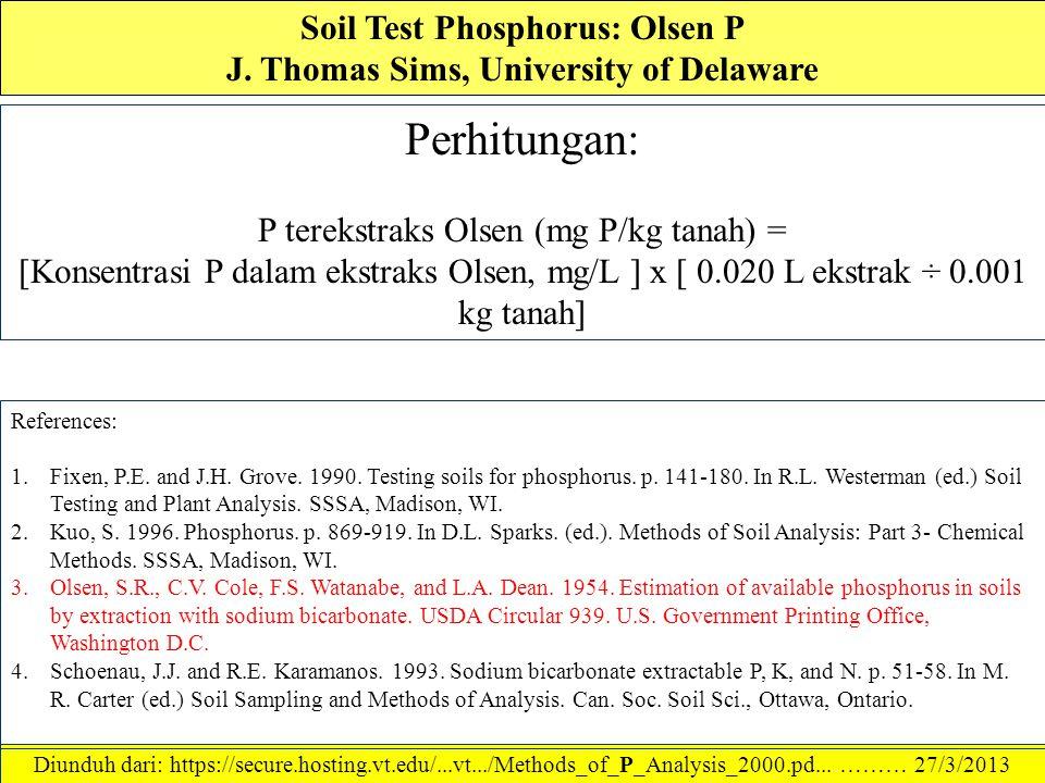 Soil Test Phosphorus: Olsen P J. Thomas Sims, University of Delaware Prosedur: 1.Scoop or weigh 1 g of soil into a 50 mL Erlenmeyer flask, tapping the