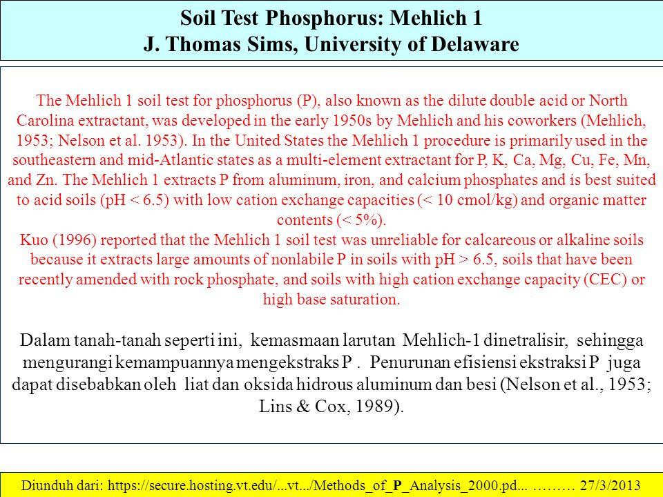 Soil Test Phosphorus: Olsen P J. Thomas Sims, University of Delaware Perhitungan: P terekstraks Olsen (mg P/kg tanah) = [Konsentrasi P dalam ekstraks