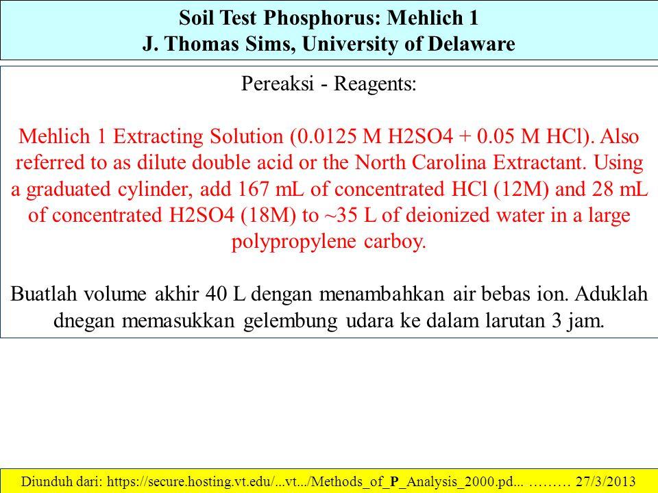 Soil Test Phosphorus: Mehlich 1 J. Thomas Sims, University of Delaware Peralatan Lab: 1.No. 10 (2 mm opening) sieve 2.Automatic extractant dispenser,