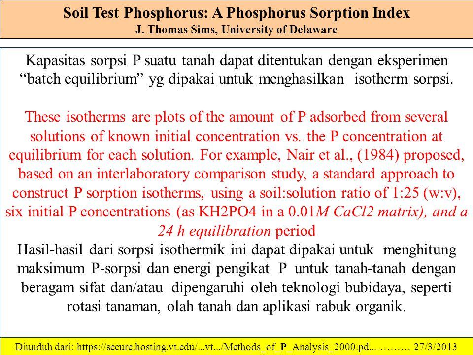 Soil Test Phosphorus: Mehlich 1 J. Thomas Sims, University of Delaware References: 1.Kamprath, E.J. and M.E. Watson. 1980. Conventional soil and tissu