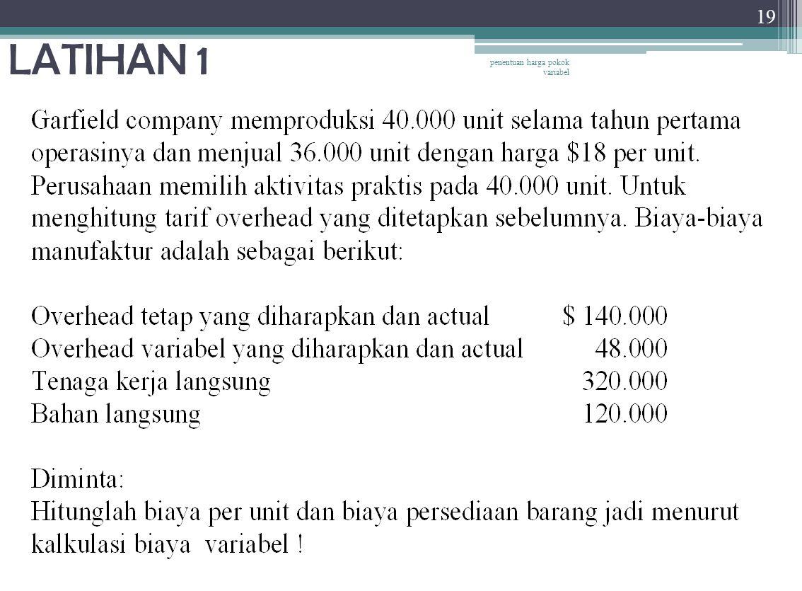 penentuan harga pokok variabel 19 LATIHAN 1