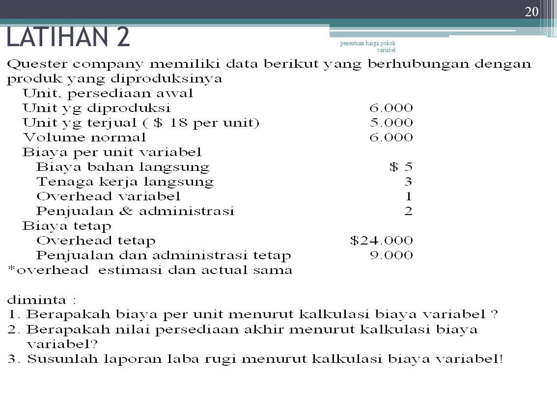 penentuan harga pokok variabel 20 LATIHAN 2