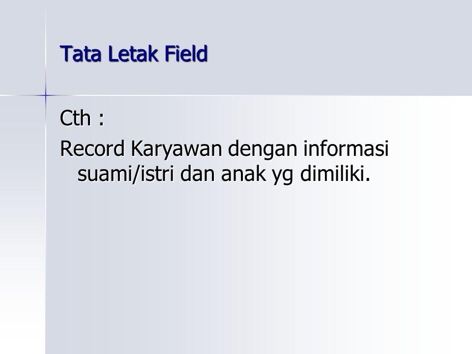 Tata Letak Field Cth : Record Karyawan dengan informasi suami/istri dan anak yg dimiliki.