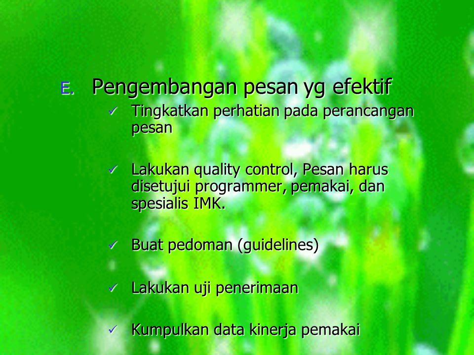Pedoman (guidelines) Pedoman (guidelines) – Nada positif Hindari: ILLEGAL, INVALID, ERROR, WRONG PASSWORD.