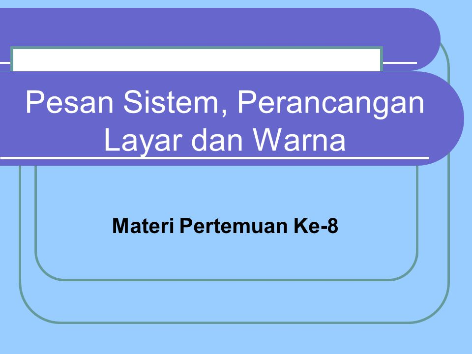 Penggunaan instruksi nonantropomorfik : I will begin the lesson when you press RETURN You can begin the lesson by pressing RETURN To begin the lesson, press RETURN