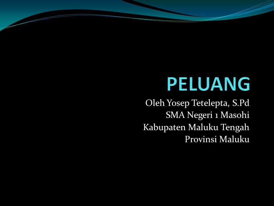 Oleh Yosep Tetelepta, S.Pd SMA Negeri 1 Masohi Kabupaten Maluku Tengah Provinsi Maluku