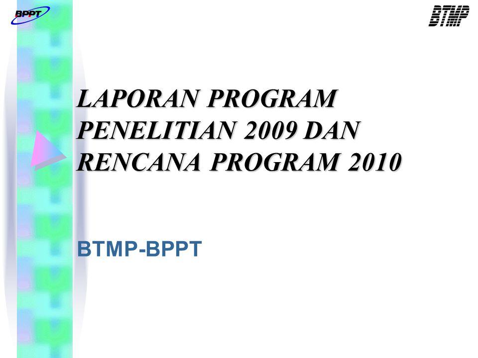 LAPORAN PROGRAM PENELITIAN 2009 DAN RENCANA PROGRAM 2010 BTMP-BPPT