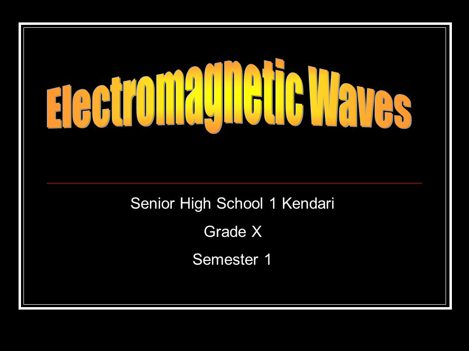 Senior High School 1 Kendari Grade X Semester 1