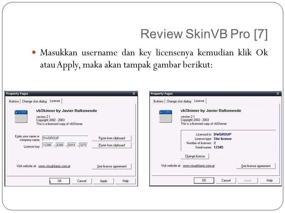 Review SkinVB Pro [7] Masukkan username dan key licensenya kemudian klik Ok atau Apply, maka akan tampak gambar berikut: