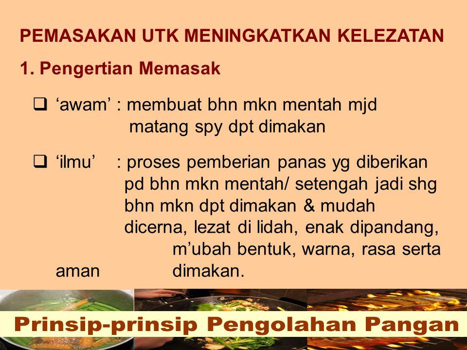 PEMASAKAN UTK MENINGKATKAN KELEZATAN 1.