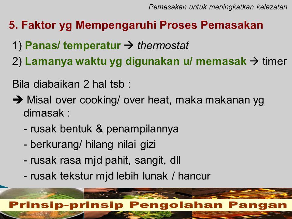 Pemasakan untuk meningkatkan kelezatan 5.