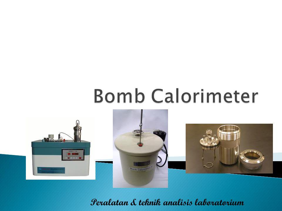 BOMB CALORIMETER: Merupakan alat untuk mengukur energi bruto.