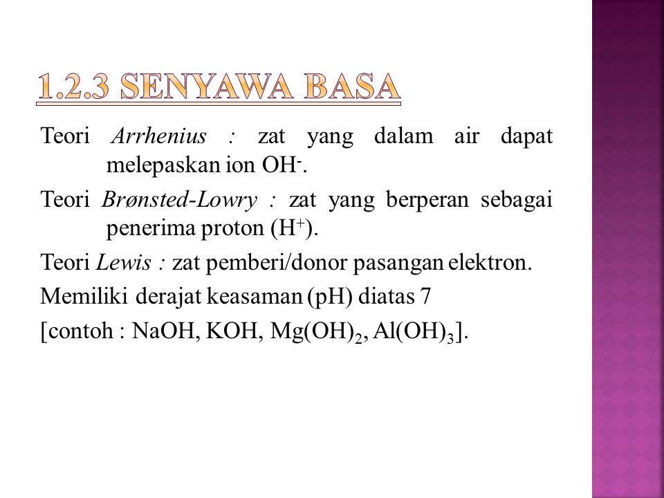 Teori Arrhenius : zat yang dalam air dapat melepaskan ion OH -.