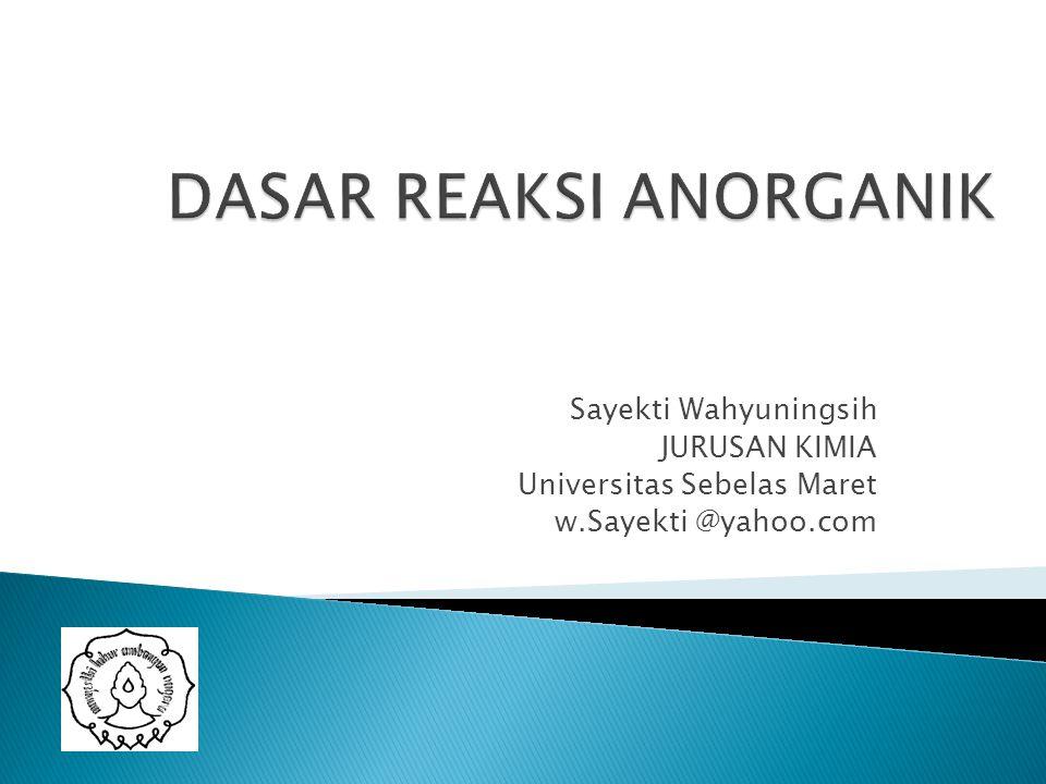 Sayekti Wahyuningsih JURUSAN KIMIA Universitas Sebelas Maret w.Sayekti @yahoo.com