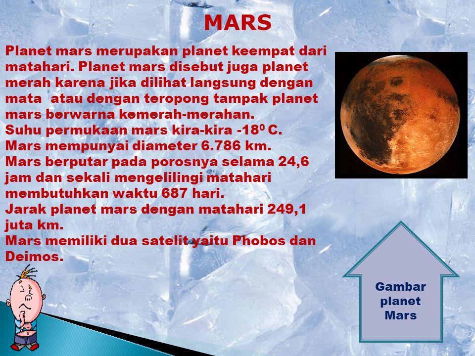 BUMI Gambar planet Bumi Bumi satu-satunya planet di tata surya yang dihuni makhluk hidup dan merupakan planet ketiga terdekat dengan matahari. Bumi me