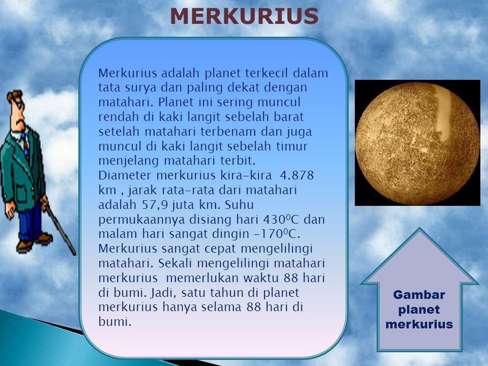Berikut, beberapa planet yang mengelilingi matahari....... 1.Merkurius 2.Venus 3.Bumi 4.Mars 5.Yupiter 6.Saturnus 7.Uranus 8.Neptunus