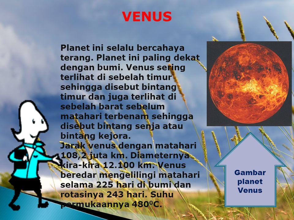 MERKURIUS Merkurius adalah planet terkecil dalam tata surya dan paling dekat dengan matahari. Planet ini sering muncul rendah di kaki langit sebelah b
