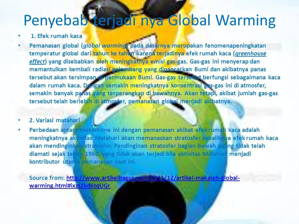 Penyebab terjadi nya Global Warming 1.