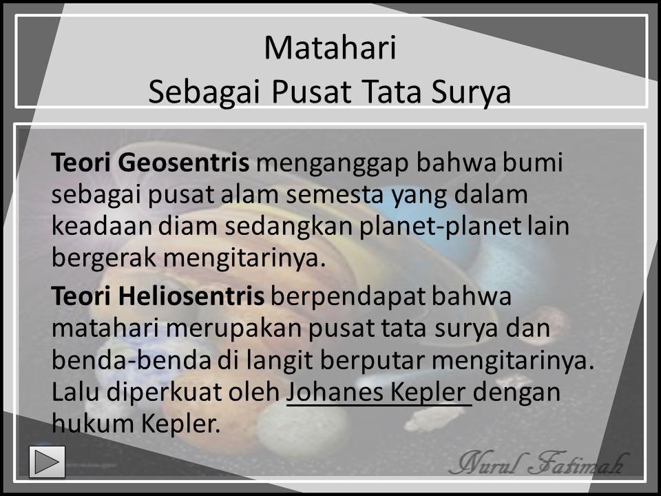 Tata Surya Sistem tata surya terdiri atas 1.Delapan planet dan bulannya 2.Benda-benda kecil antar planet : asteroid, komet, dan meteroid.