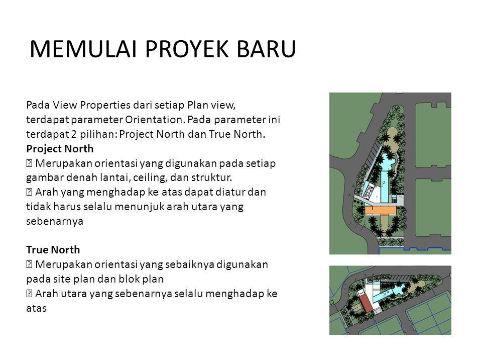 MEMULAI PROYEK BARU Pada View Properties dari setiap Plan view, terdapat parameter Orientation.