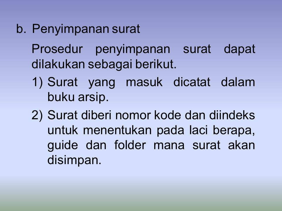 b.Penyimpanan surat Prosedur penyimpanan surat dapat dilakukan sebagai berikut.