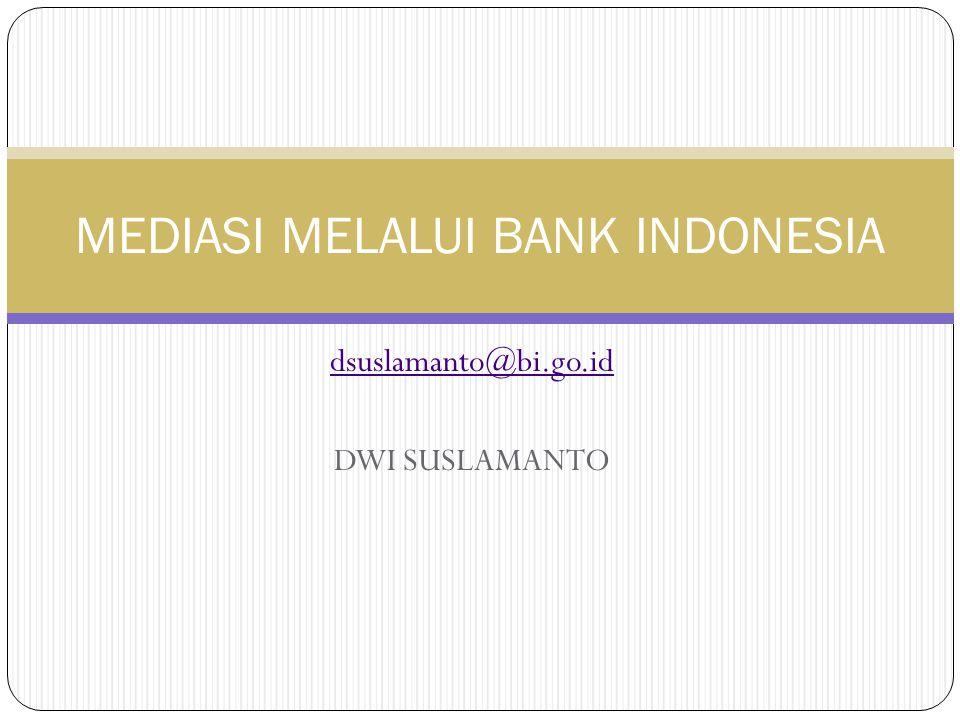 dsuslamanto@bi.go.id DWI SUSLAMANTO MEDIASI MELALUI BANK INDONESIA