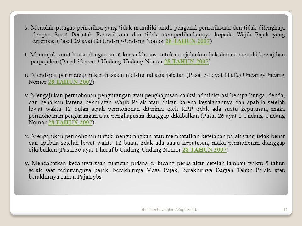 Hak dan Kewajiban Wajib Pajak11 s. Menolak petugas pemeriksa yang tidak memiliki tanda pengenal pemeriksaan dan tidak dilengkapi dengan Surat Perintah