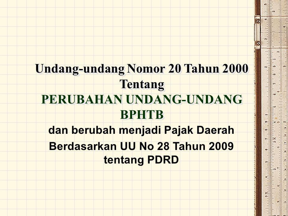 Undang-undang Nomor 20 Tahun 2000 Tentang PERUBAHAN UNDANG-UNDANG BPHTB Undang-undang Nomor 20 Tahun 2000 Tentang PERUBAHAN UNDANG-UNDANG BPHTB dan be