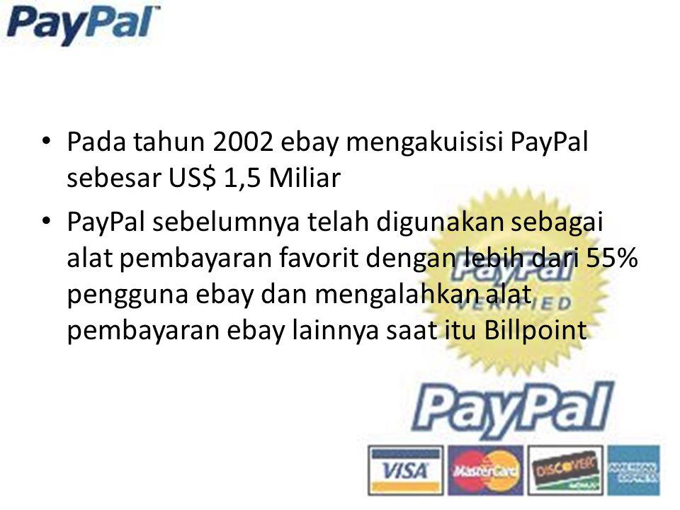 Pada tahun 2002 ebay mengakuisisi PayPal sebesar US$ 1,5 Miliar PayPal sebelumnya telah digunakan sebagai alat pembayaran favorit dengan lebih dari 55% pengguna ebay dan mengalahkan alat pembayaran ebay lainnya saat itu Billpoint