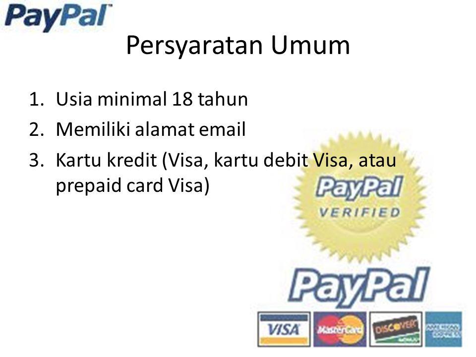 Persyaratan Umum 1.Usia minimal 18 tahun 2.Memiliki alamat email 3.Kartu kredit (Visa, kartu debit Visa, atau prepaid card Visa)