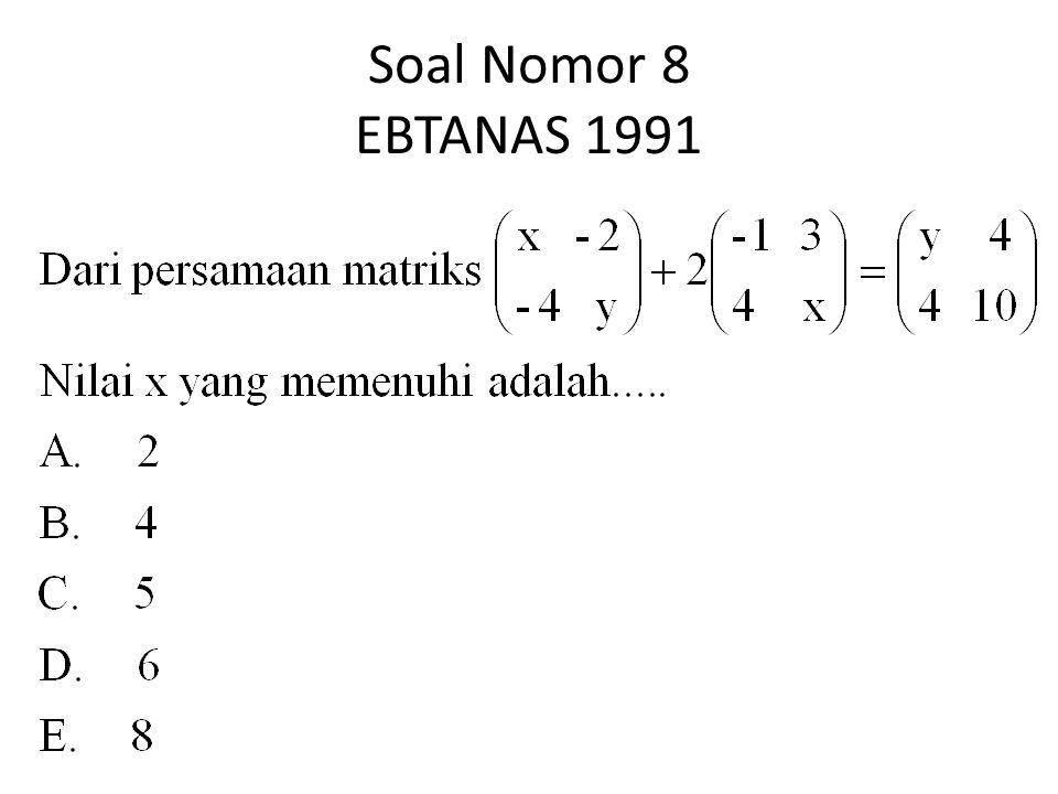 Soal Nomor 8 EBTANAS 1991