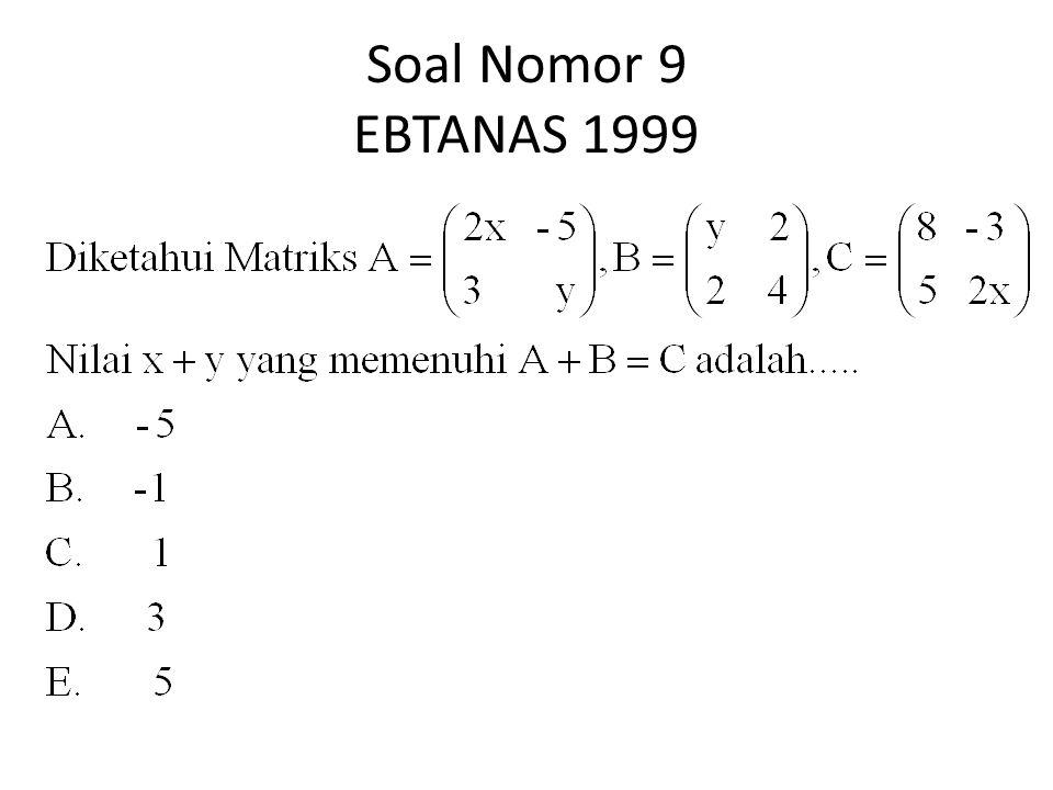 Soal Nomor 9 EBTANAS 1999