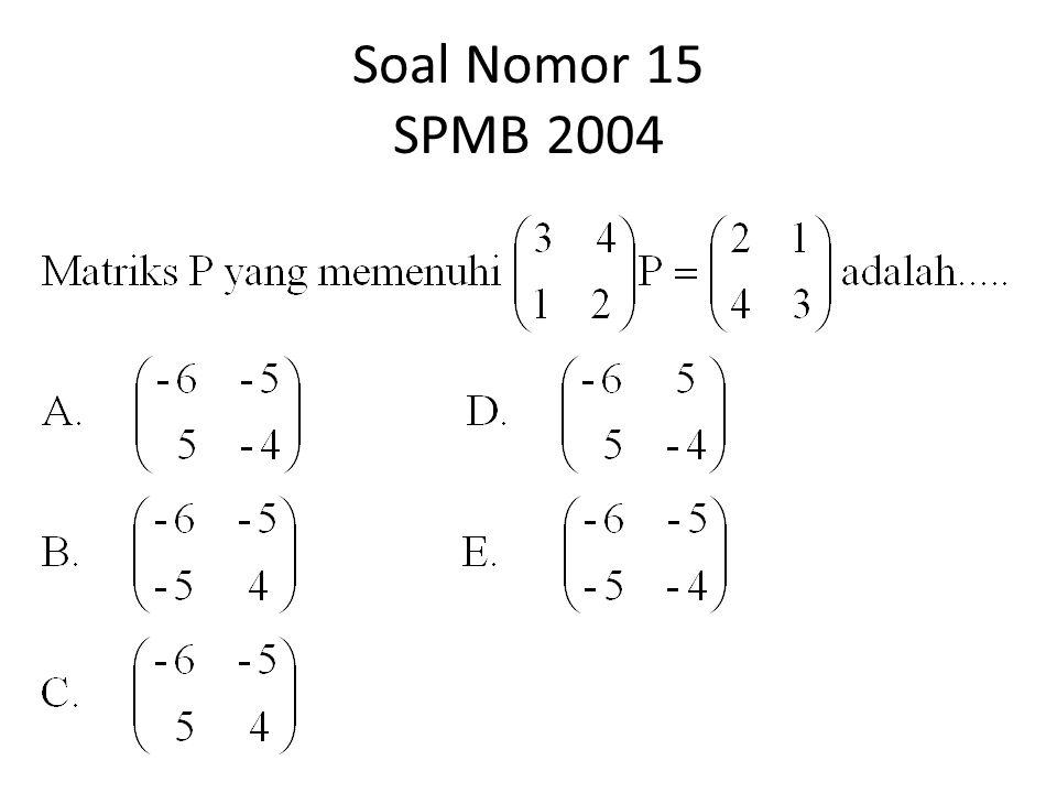 Soal Nomor 15 SPMB 2004