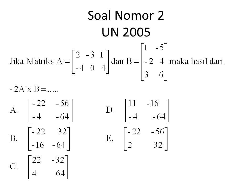 Soal Nomor 2 UN 2005