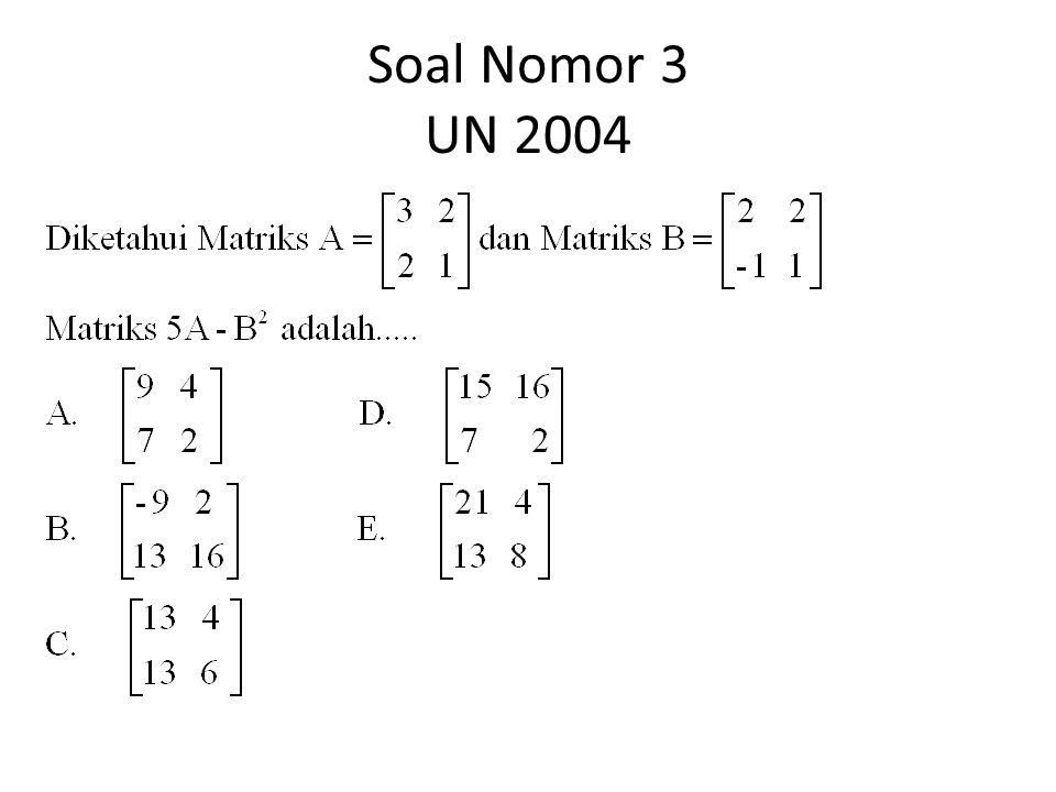 Soal Nomor 3 UN 2004