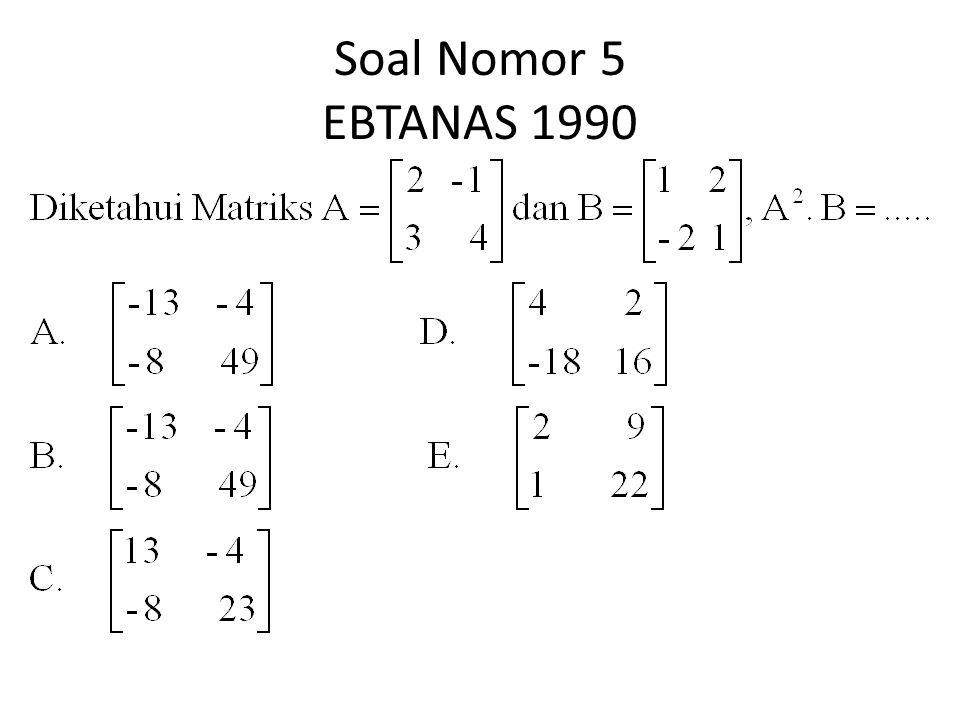Soal Nomor 5 EBTANAS 1990