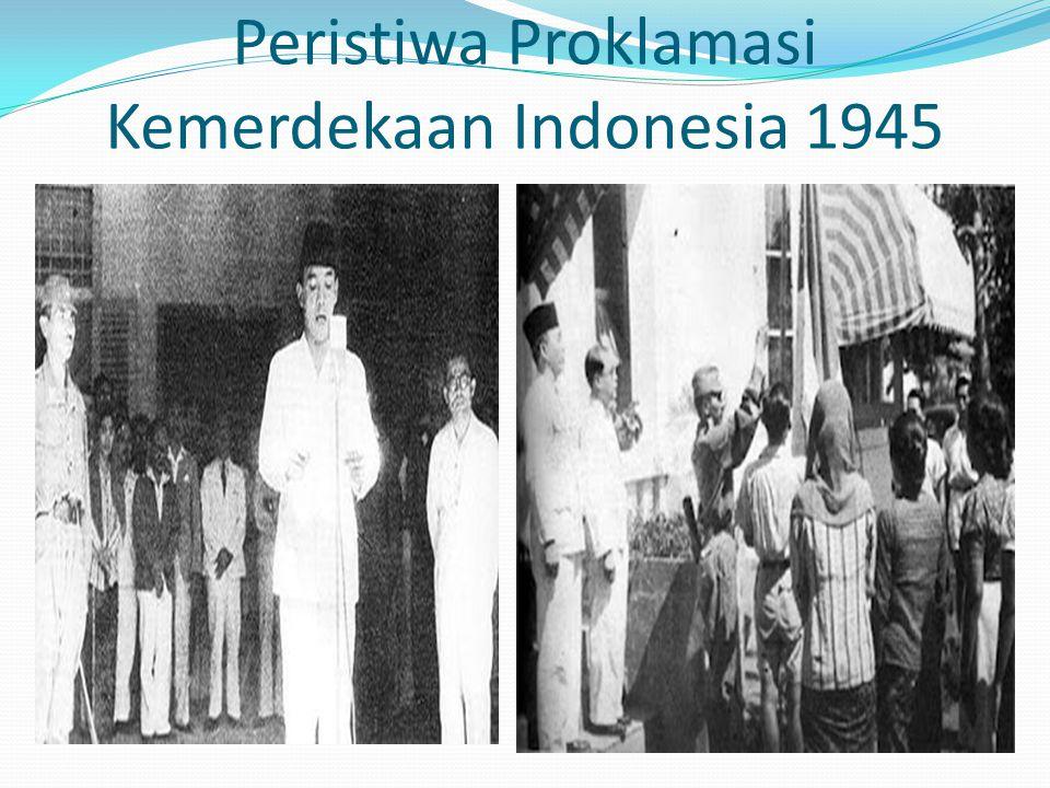 Peristiwa Proklamasi Kemerdekaan Indonesia 1945