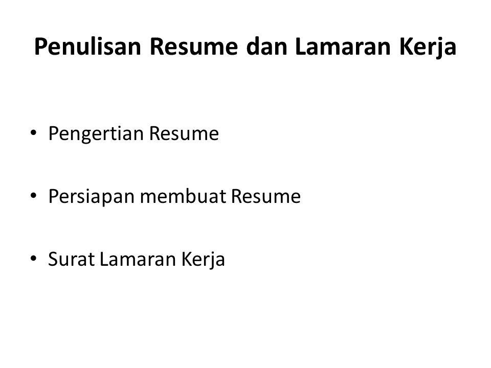 Penulisan Resume dan Lamaran Kerja Pengertian Resume Persiapan membuat Resume Surat Lamaran Kerja