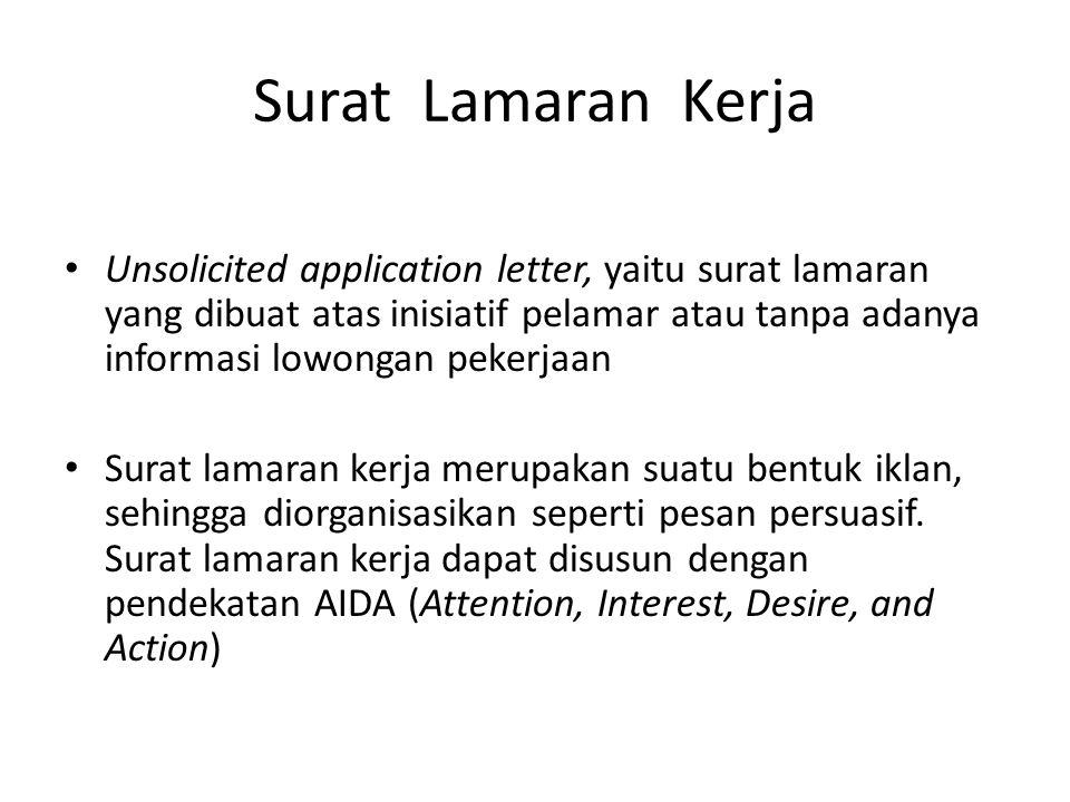 Surat Lamaran Kerja Unsolicited application letter, yaitu surat lamaran yang dibuat atas inisiatif pelamar atau tanpa adanya informasi lowongan pekerj