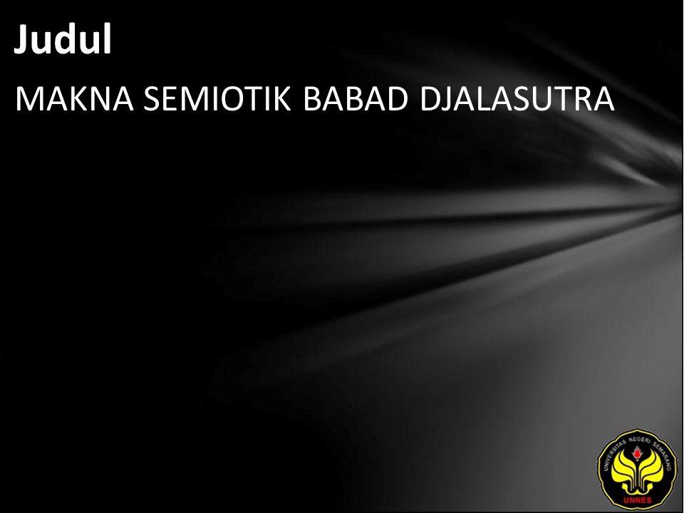 Abstrak Babad Djalasutra yaitu karya sastra yang ditulis menggunakan bahasa jawa ragam krama, di dalamnya terdapat struktur teks yang mengandung simbol dan makna.