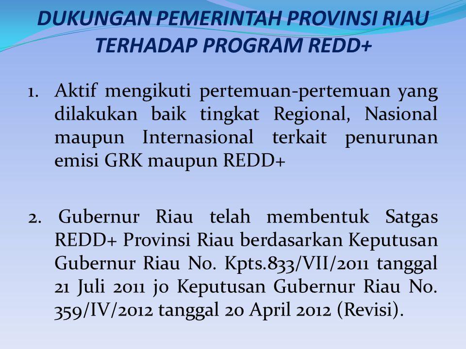 DUKUNGAN PEMERINTAH PROVINSI RIAU TERHADAP PROGRAM REDD+ 1.