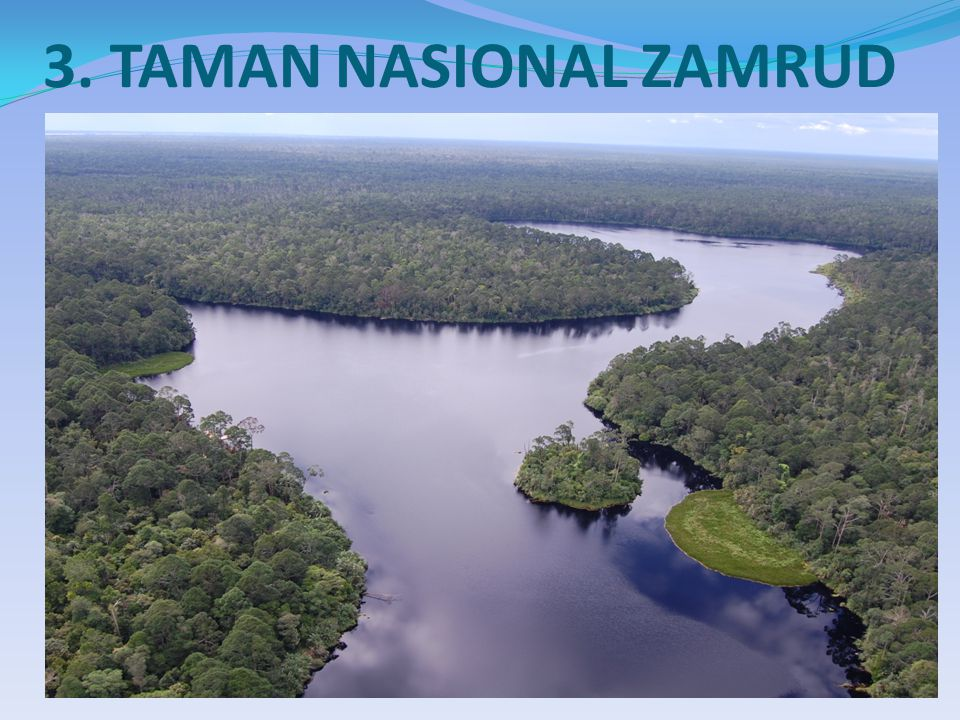 3. TAMAN NASIONAL ZAMRUD