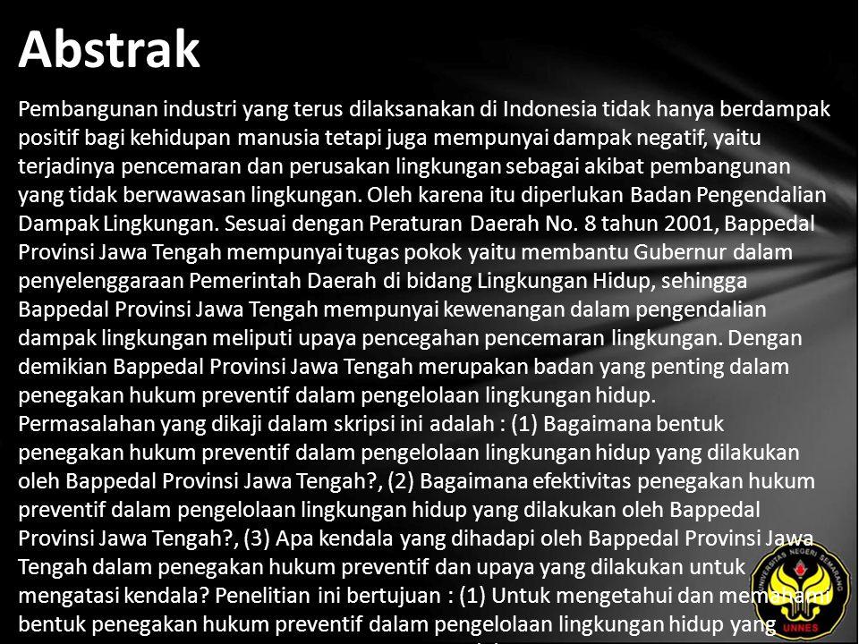 Abstrak Pembangunan industri yang terus dilaksanakan di Indonesia tidak hanya berdampak positif bagi kehidupan manusia tetapi juga mempunyai dampak ne