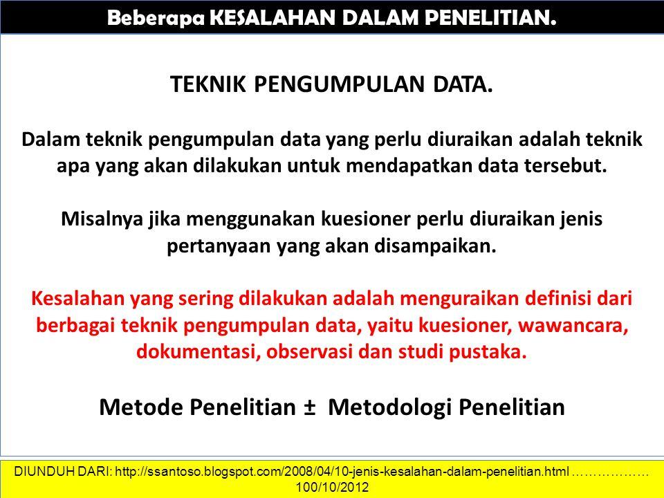 DATA DAN INFORMASI Beberapa KESALAHAN DALAM PENELITIAN. TEKNIK PENGUMPULAN DATA. Dalam teknik pengumpulan data yang perlu diuraikan adalah teknik apa