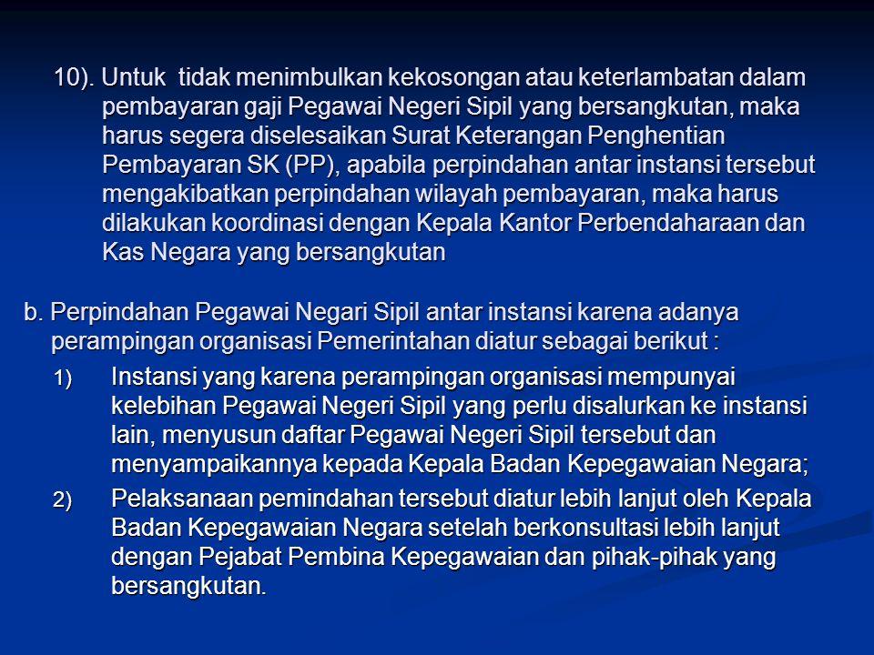 Persyaratan Perpindahan Antar Instansi : 1.Persetujuan dari Bupati/Walikota (Instansi Lama); 2.
